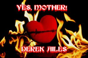 YES MOTHER BY DEREK AILES